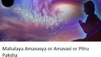 Mahalaya Amavasya or Amavasi or Pitru Paksha