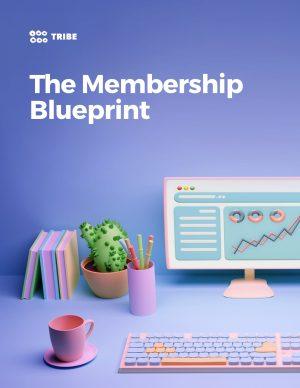 Tribe Membership Blueprint