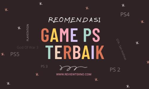 Daftar Rekomendasi Game PS (Playstation) Terbaik