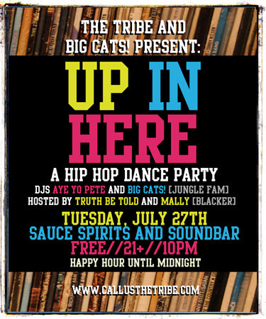 Up In Here, Tuesday the 27th of June at Sauce