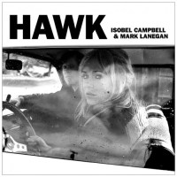 Isobel Campbell & Mark Lanegan: Hawk Review (Four Takes)