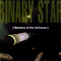 Do Look Back | Binary Star: Masters Of The Universe