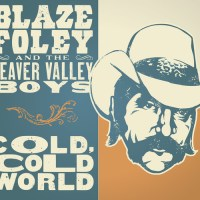 "Blaze Foley ""Small Town Hero"" & ""Cold, Cold World"""