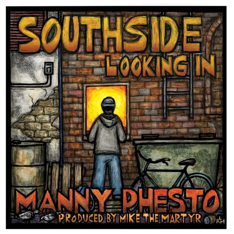 manny phesto southside looking in