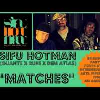 "Sifu Hotman ""Matches"" (Release show TONIGHT!)"