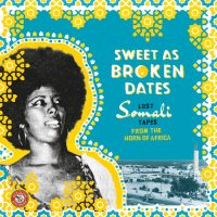 Flashback Friday: Stream the Outstanding 'Sweet As Broken Dates: Lost Somali Tapes from the Horn of Africa' Compilation