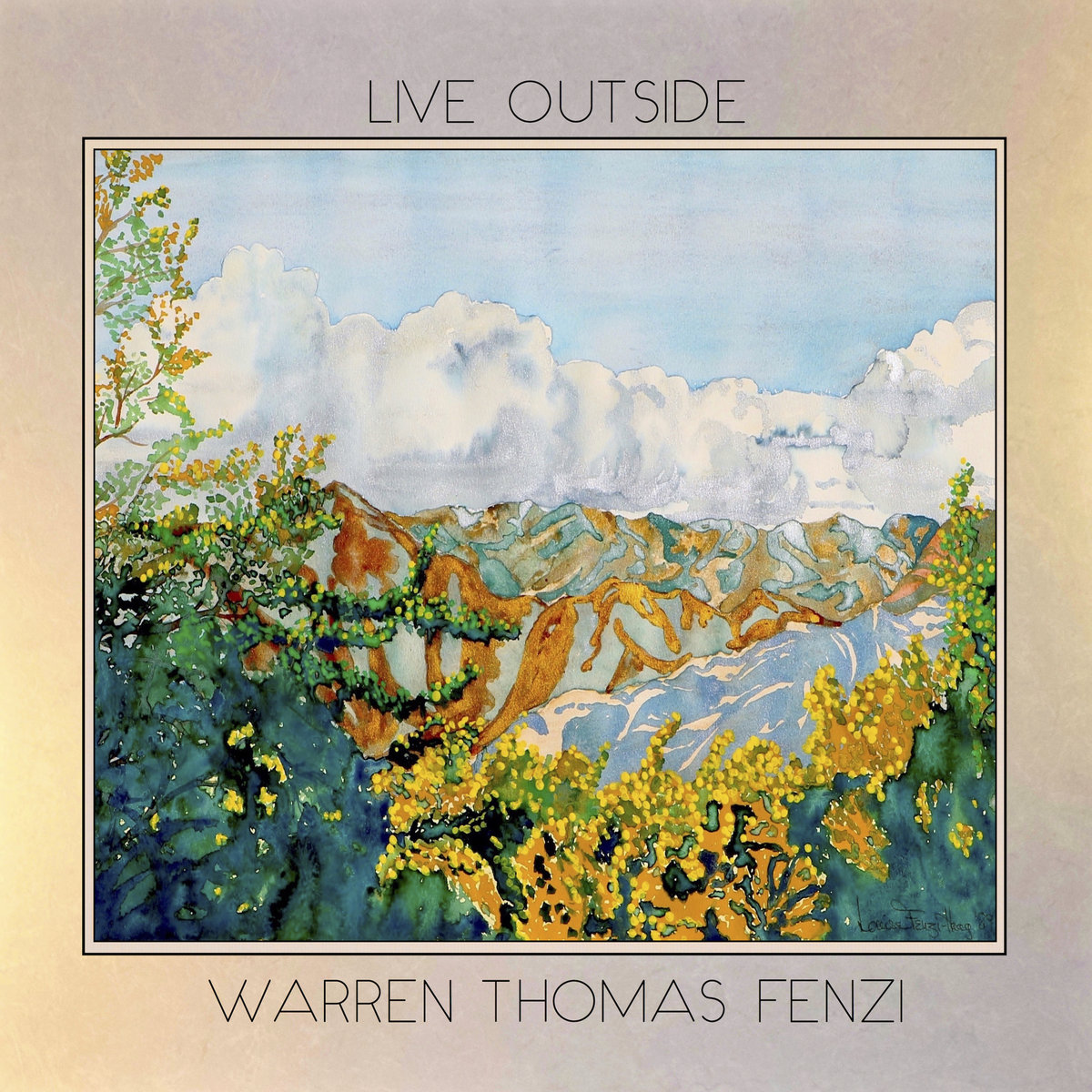 "Warren Thomas Fenzi: ""Live Outside"""