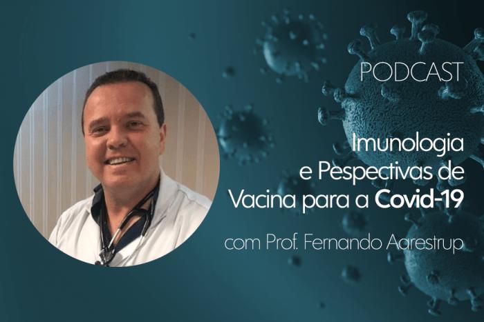 podcast imunologia e pespectiva de vacina para a covid 19