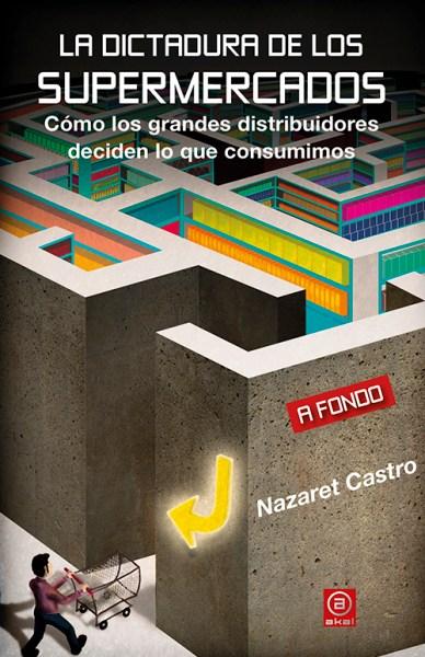 La dictadura de los supermercados y la ilusión de la libertad de elección