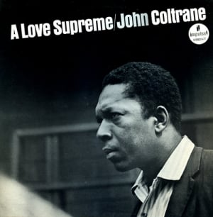A Love Supreme — John Coltrane