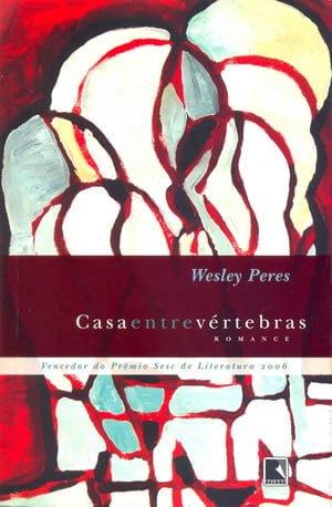 Casa Entre Vertebras, de Wesley Peres