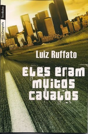 Eles Eram Muito Cavalos, de Luiz Ruffato
