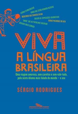 Viva a Língua Brasileira Sérgio Rodrigues Companhia das Letras