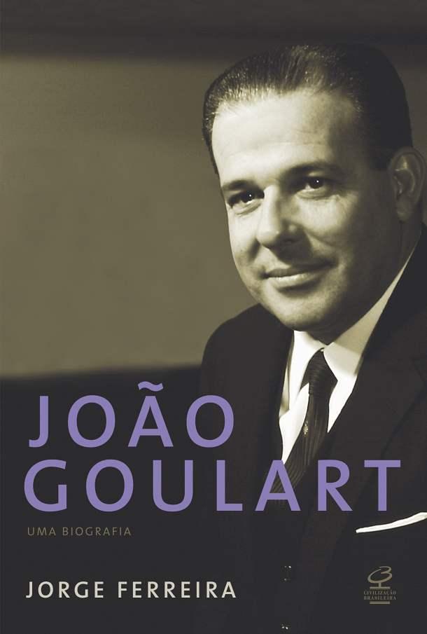 João Goulart — Uma Biografia