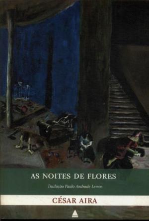 As Noites de Flores (2004), César Aira