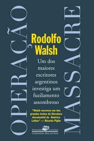 Operação Massacre (1957), Rodolfo Walsh