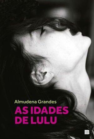 As Idades de Lulu (1989), Almudena Grandes