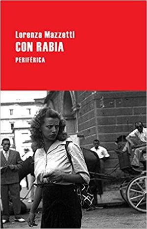 Con Rabia (1963), Lorenza Mazzetti