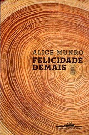 Felicidade Demais: Contos (2009), Alice Munro
