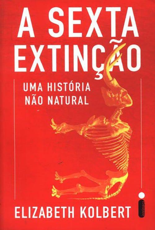 A Sexta Extinção: Uma História Não Natural (2014), Elizabeth Kolbert