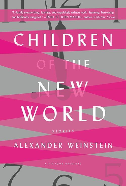 Children of the New World: Stories (1985), Alexander Weinstein