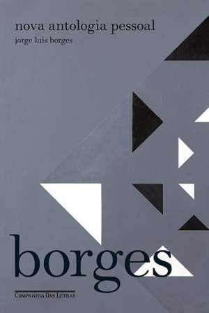 Nova Antologia Pessoal, de Jorge Luis Borges