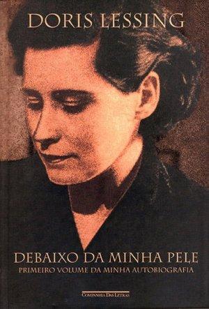 Doris Lessing, Debaixo de Minha Pele (1997)