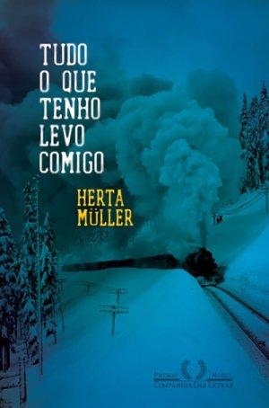 Herta Müller, Tudo o que Tenho Levo Comigo (2009)