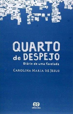 Quarto de Despejo (1960), de Carolina Maria de Jesus