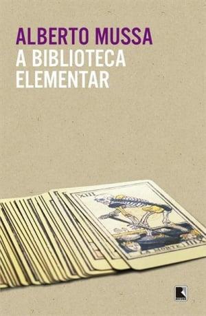 A Biblioteca Elementar, de Alberto Mussa