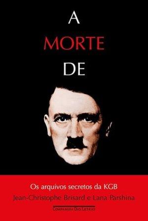 A Morte de Hitler, de Jean Brisard e Lana Parshina