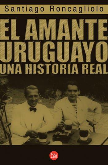 El Amante Uruguayo, de Santiago Roncagliolo