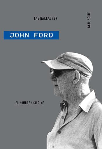 John Ford — El Hombre y Su Cine, de Tag Gallagher
