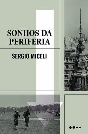 Sonhos da Periferia, de Sergio Miceli