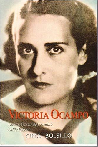 Victoria Ocampo, de Laura Castillo e Odile Felgine