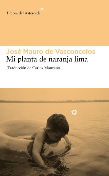 """Portada de """"Mi planta de naranja lima"""", de Vasconcelos."""