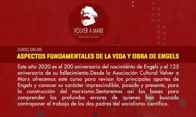 Vida y obra de Friedrich Engels. Nuevo Curso de la Asociación cultural Volver a Marx