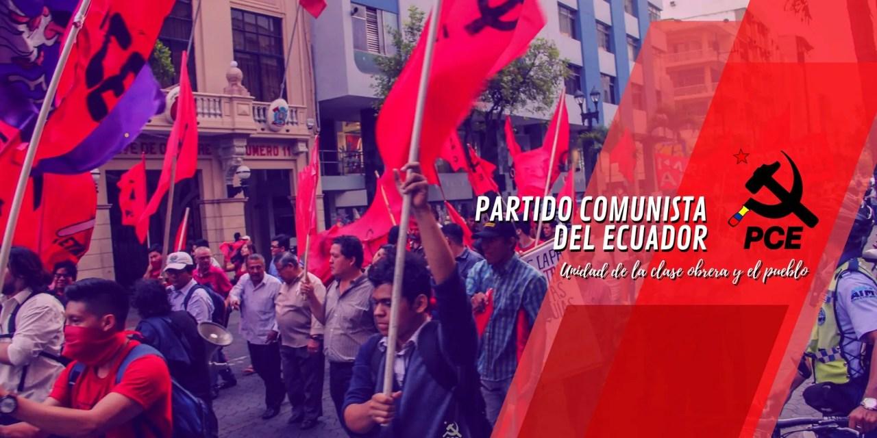 """""""El Partido Comunista del Ecuador seguirá apuntalando a las fuerzas progresistas para que avance el proceso natural y revolucionario hacia una nueva sociedad: la sociedad Socialista"""""""