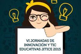Las nuevas metodologías activas, en las VI Jornadas en Innovación y TIC Educativas (JITICE) 2
