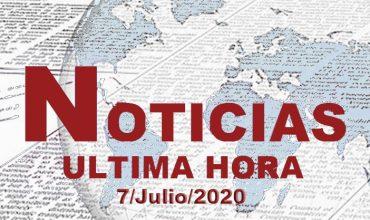 ultimas noticias 7 de julio 2020