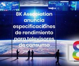 especificaciones de rendimiento para televisiones 8K