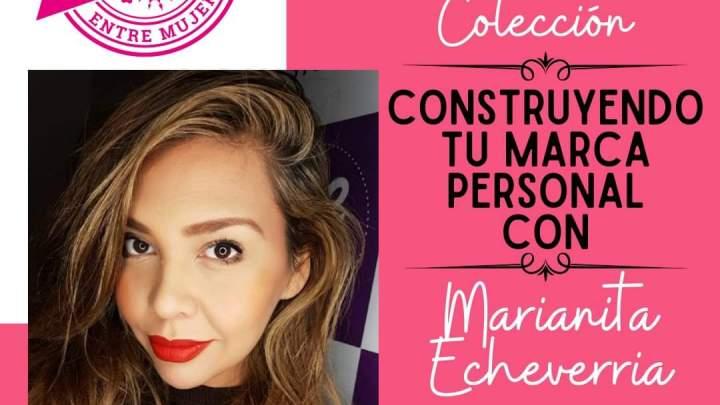 Construí tu marca personal con Marianita Echeverría