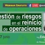 Webinar gratuito: Gestión de riesgos y reinicio de operaciones