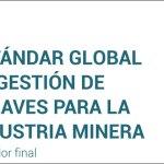 ICMM presenta estándar global de la minería sobre gestión de relaves