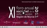 Vídeo: XI Foro Anual Sociedad de la Información Región de Murcia
