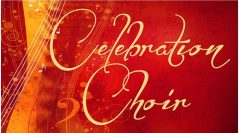 JOIN the expanding Celebration Choir