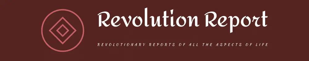 REVOLUTION REPORTS