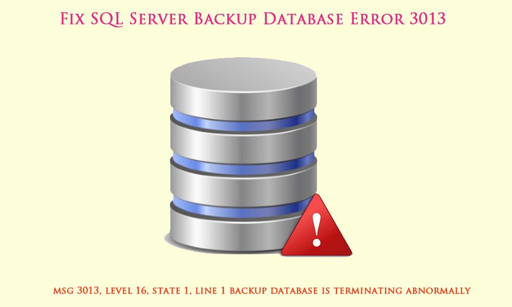 Fix sql server backup error 3013 backup database is terminating sql server error 3013 backup ccuart Choice Image