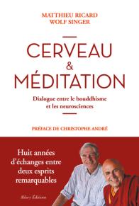Cerveau et méditation, Matthieu Ricard et Wolf Singer.