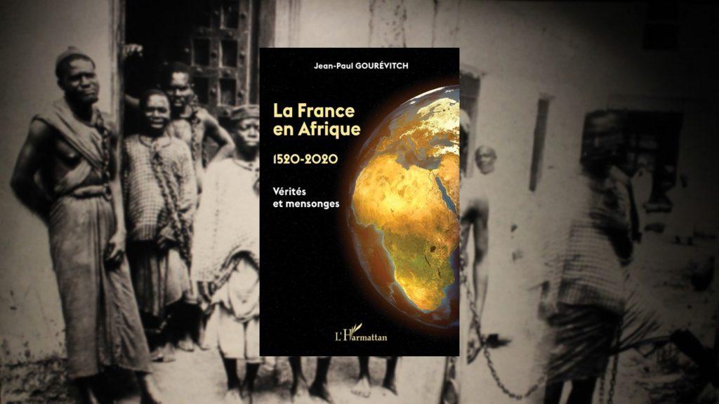 Livre – La France en Afrique, 1520-2020 :  Vérités et mensonges